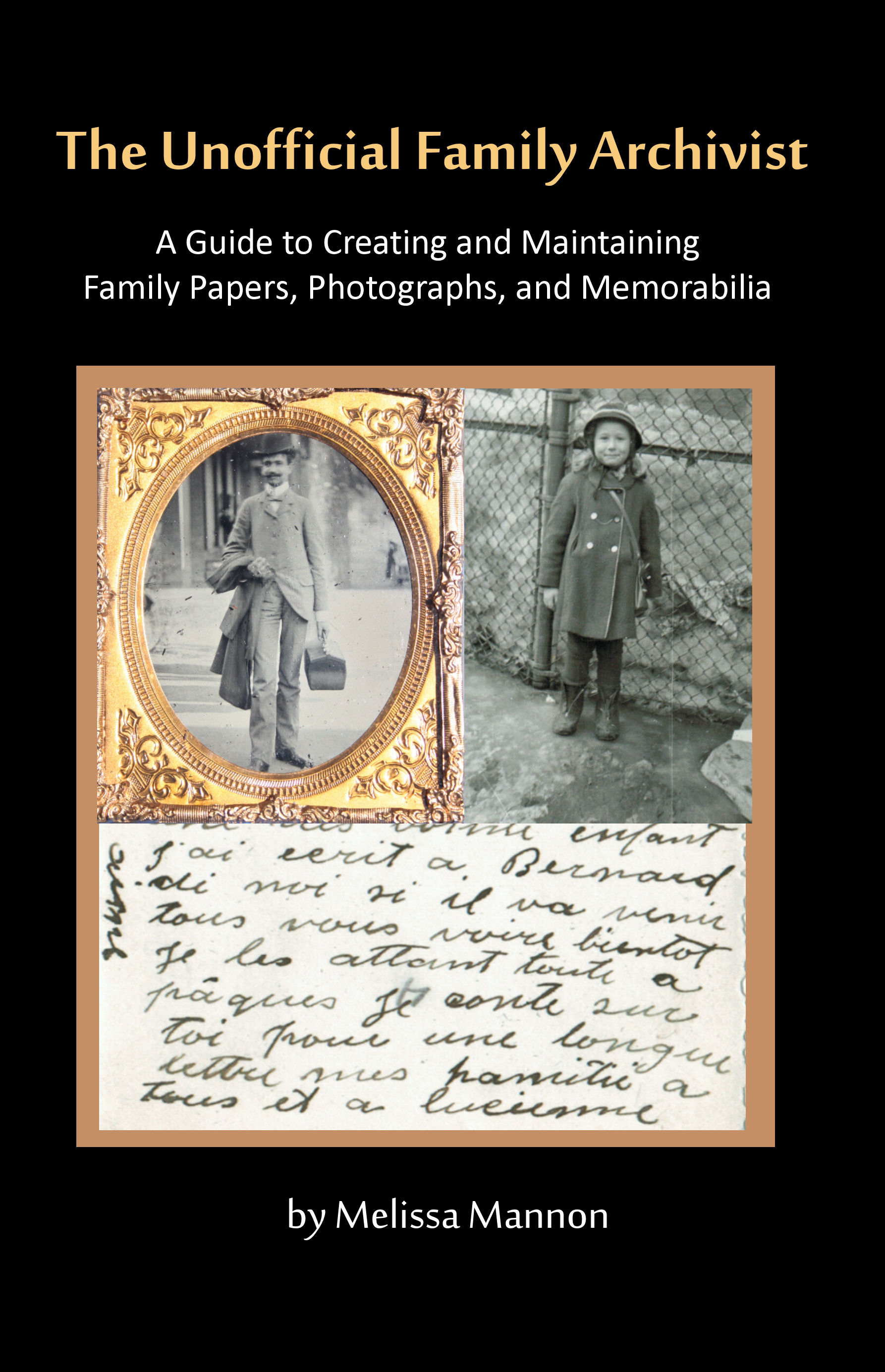 the unofficial family archivist a guide for creating and